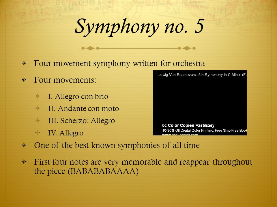 Symphony no. 5 Four movement symphony written for orchestra