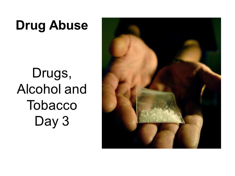 Drugs, Alcohol and Tobacco