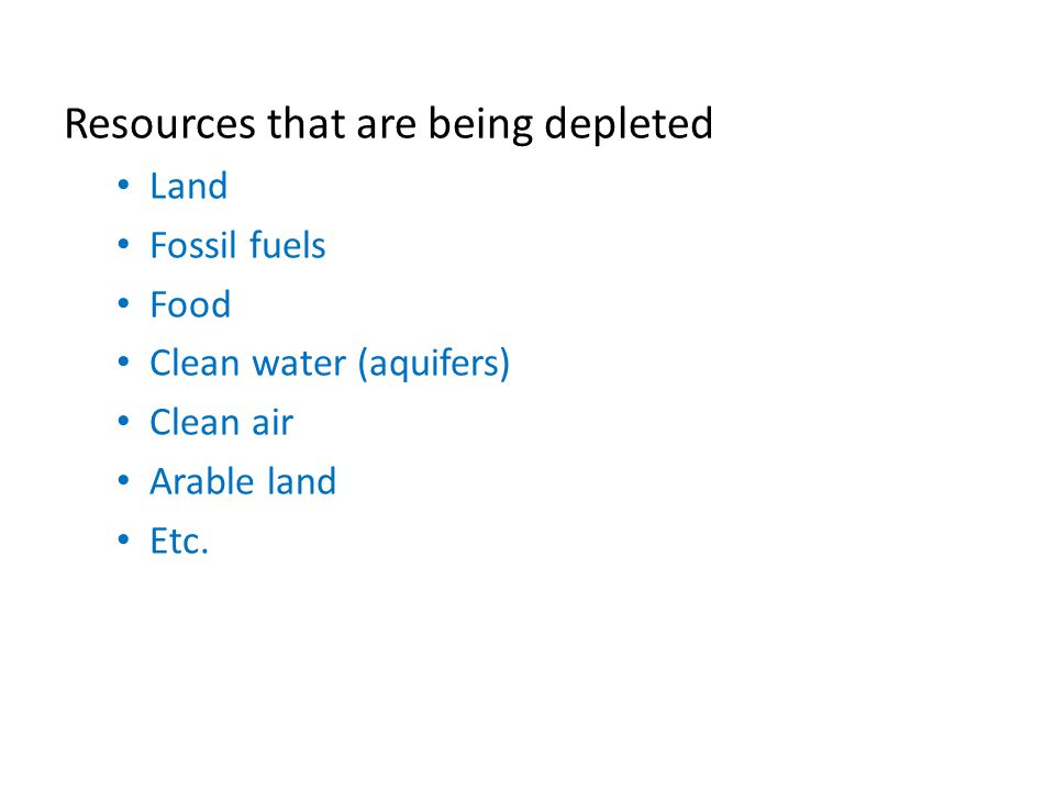 Resources that are being depleted