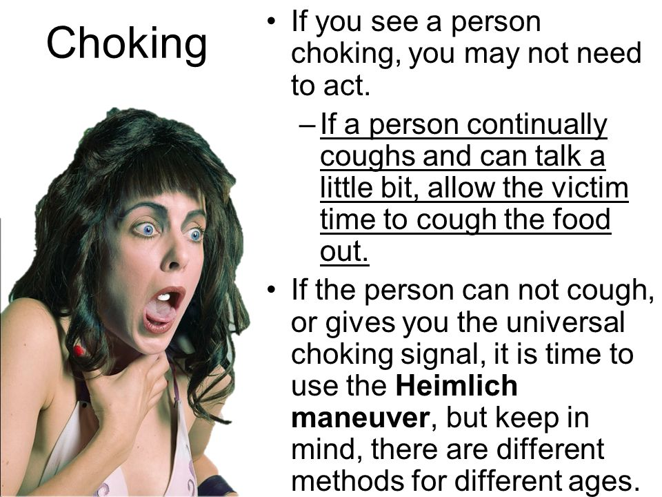 Choking If you see a person choking, you may not need to act.