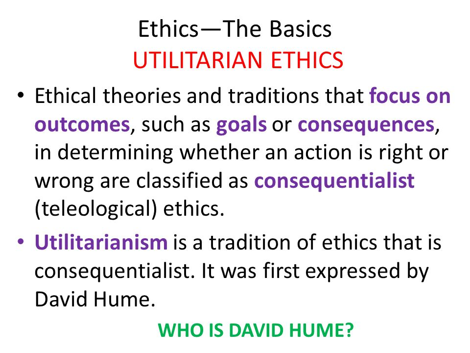 utilitarian consequentialist perspective ethics of cloning Of the act deontological ethics = non - consequentialist ethics morality of an act is based in the act itself types of teleological ethics 1 utilitarianism – utilitarian moral theory is classical utilitarianism, 2.