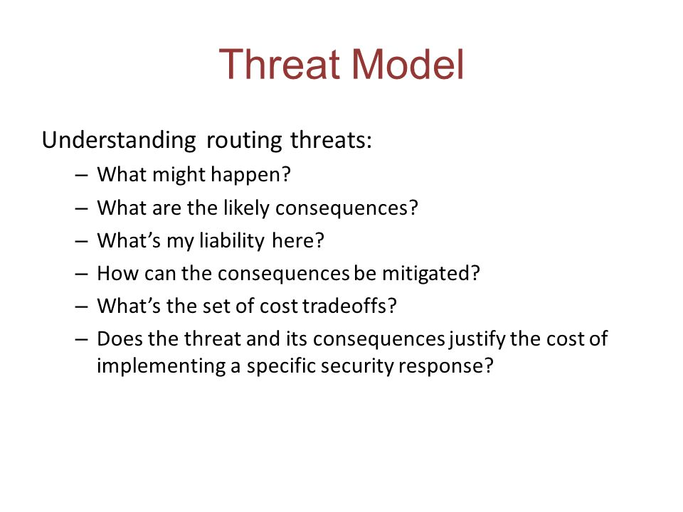 Threat Model Understanding routing threats: What might happen