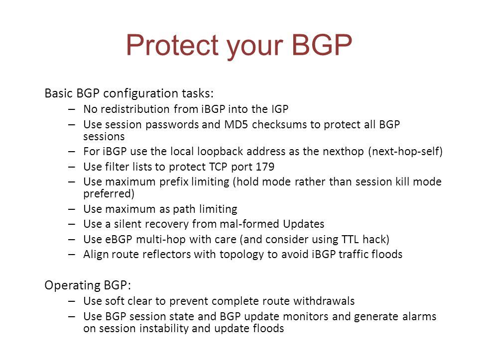 Protect your BGP Basic BGP configuration tasks: Operating BGP: