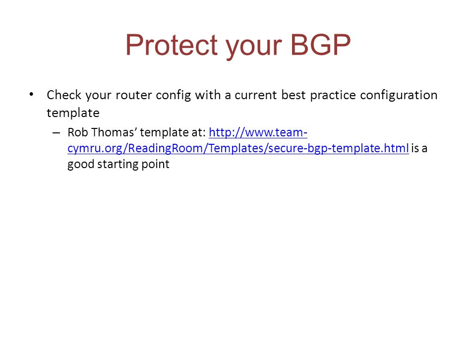 Protect your BGP Check your router config with a current best practice configuration template.