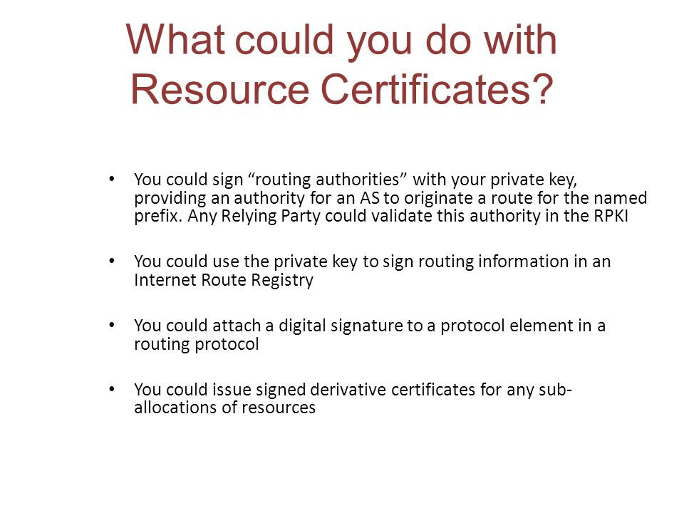 What could you do with Resource Certificates