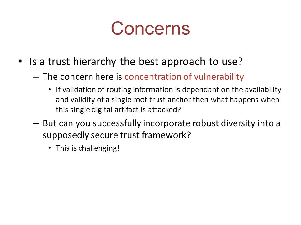 Concerns Is a trust hierarchy the best approach to use