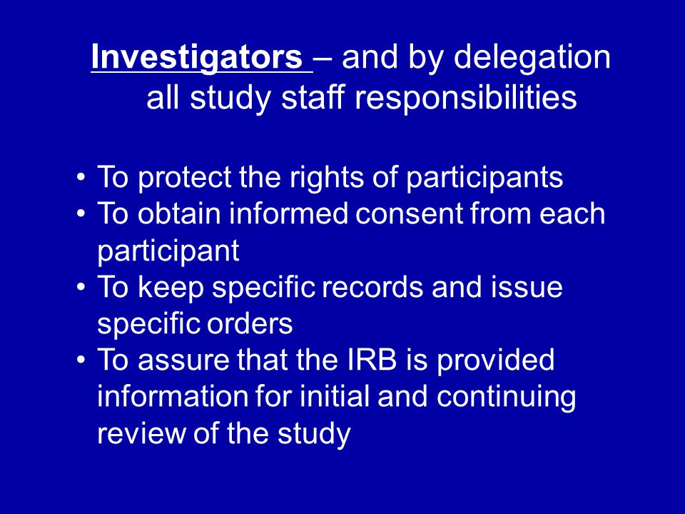 Investigators – and by delegation all study staff responsibilities