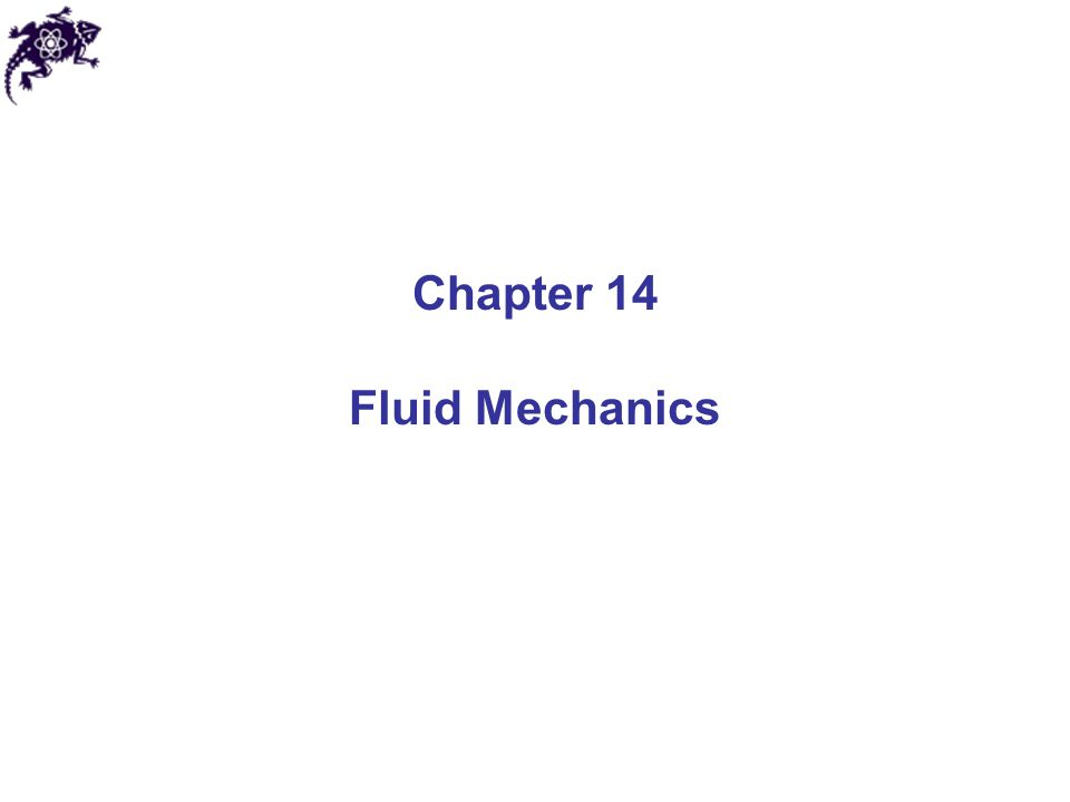 Chapter 14 Fluid Mechanics