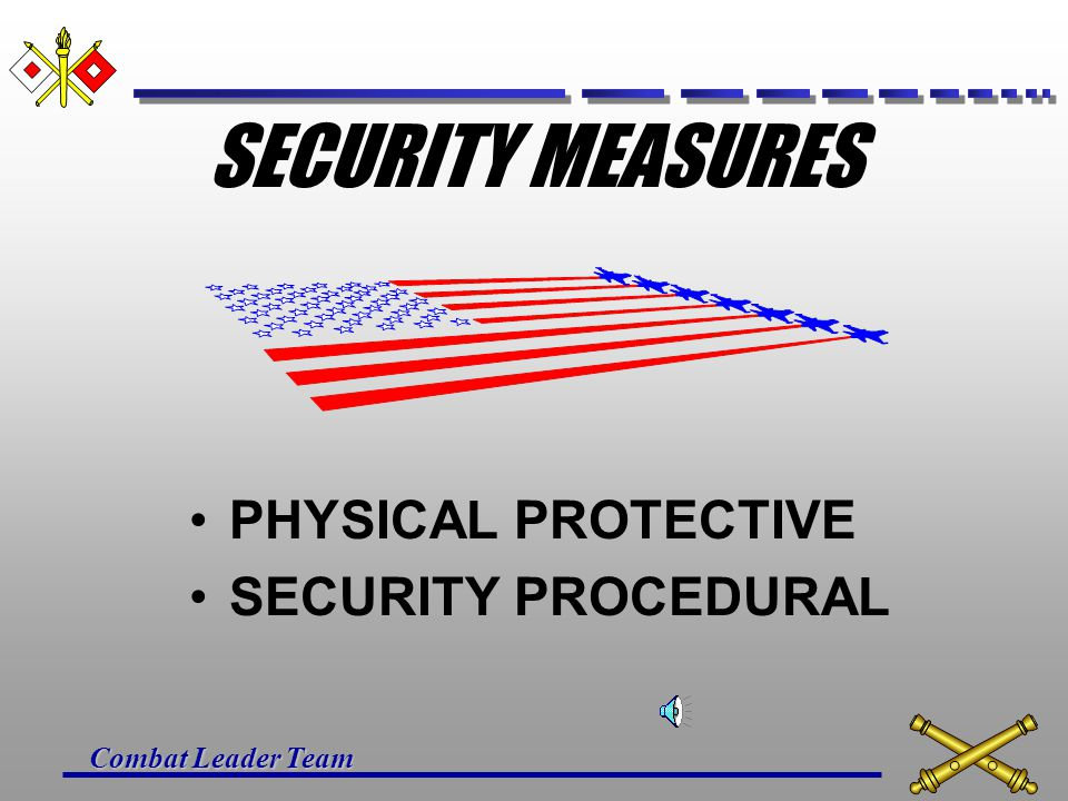 SECURITY MEASURES PHYSICAL PROTECTIVE SECURITY PROCEDURAL