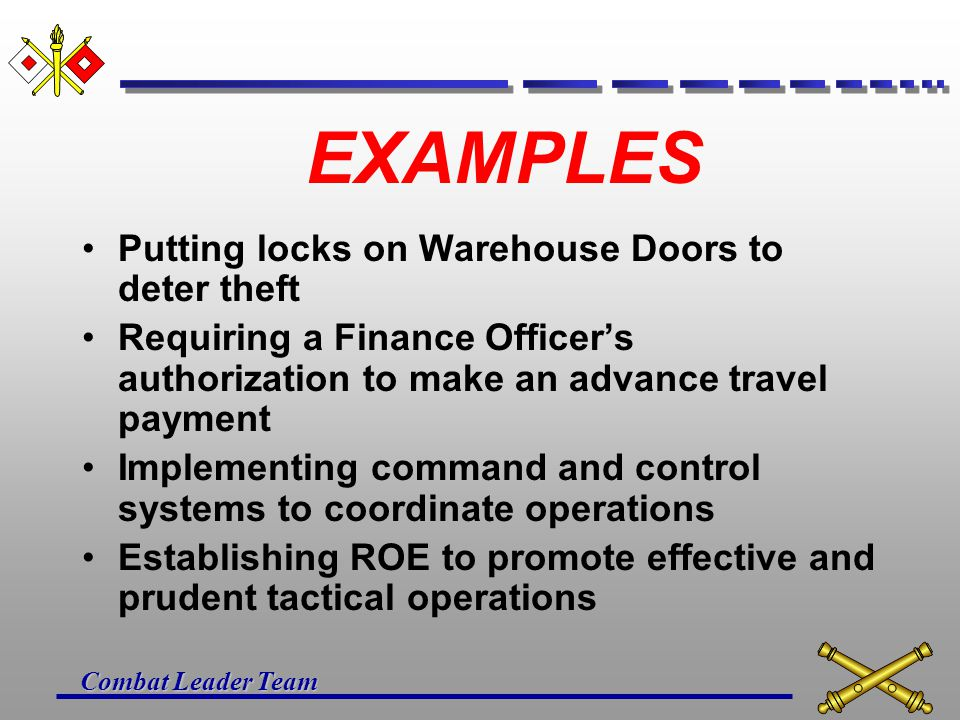 EXAMPLES Putting locks on Warehouse Doors to deter theft