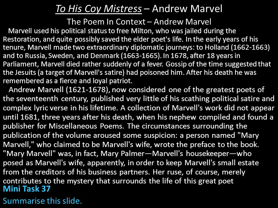 carpe diem in to his coy mistress a poem by andrew marvell To his coy mistress is a metaphysical poem written by the english poet andrew marvell this poem is considered one of marvell's finest, and is possibly the best recognized carpe diem poem in english.