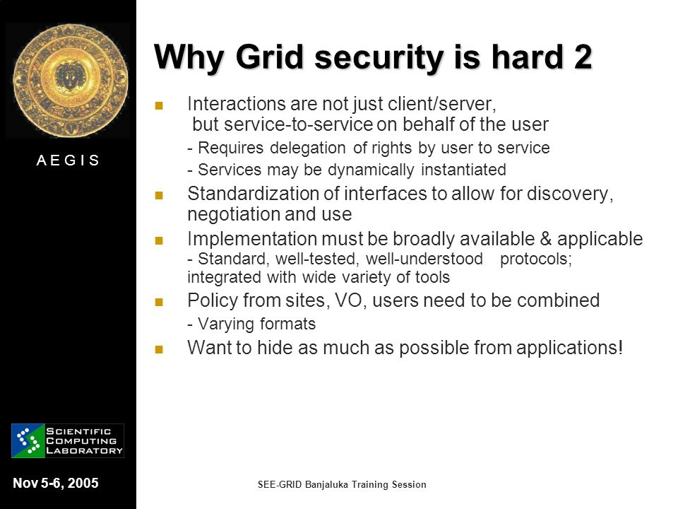 Why Grid security is hard 2