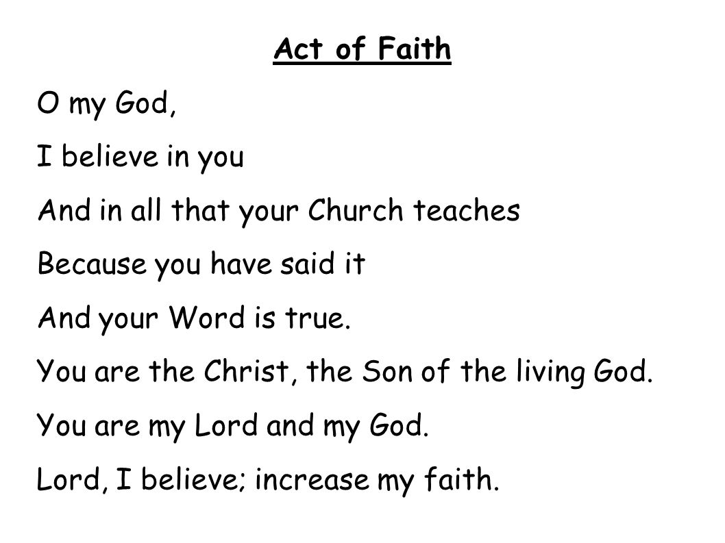 Act Of Faith O My I Believe In You And In All That