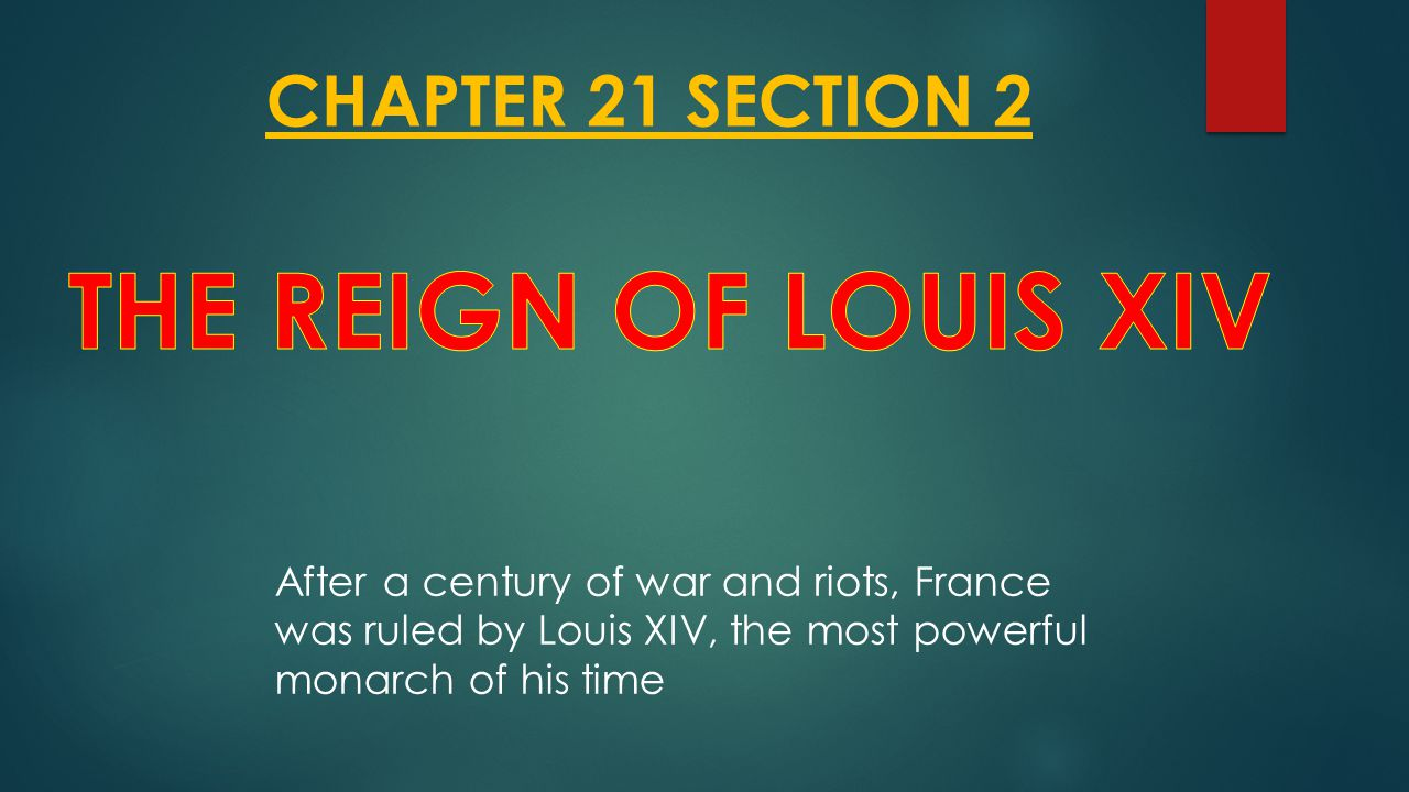 THE REIGN OF LOUIS XIV CHAPTER 21 SECTION 2