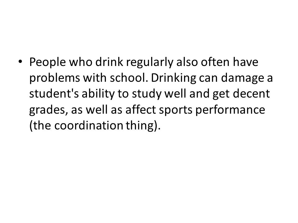 People who drink regularly also often have problems with school