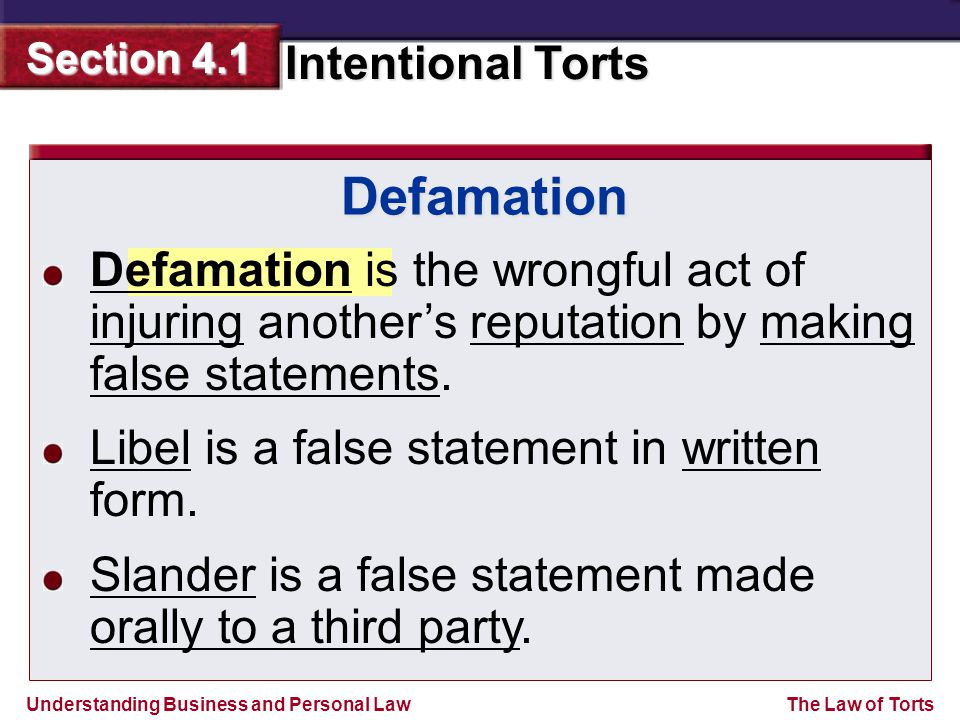Defamation Defamation is the wrongful act of injuring another's reputation by making false statements.