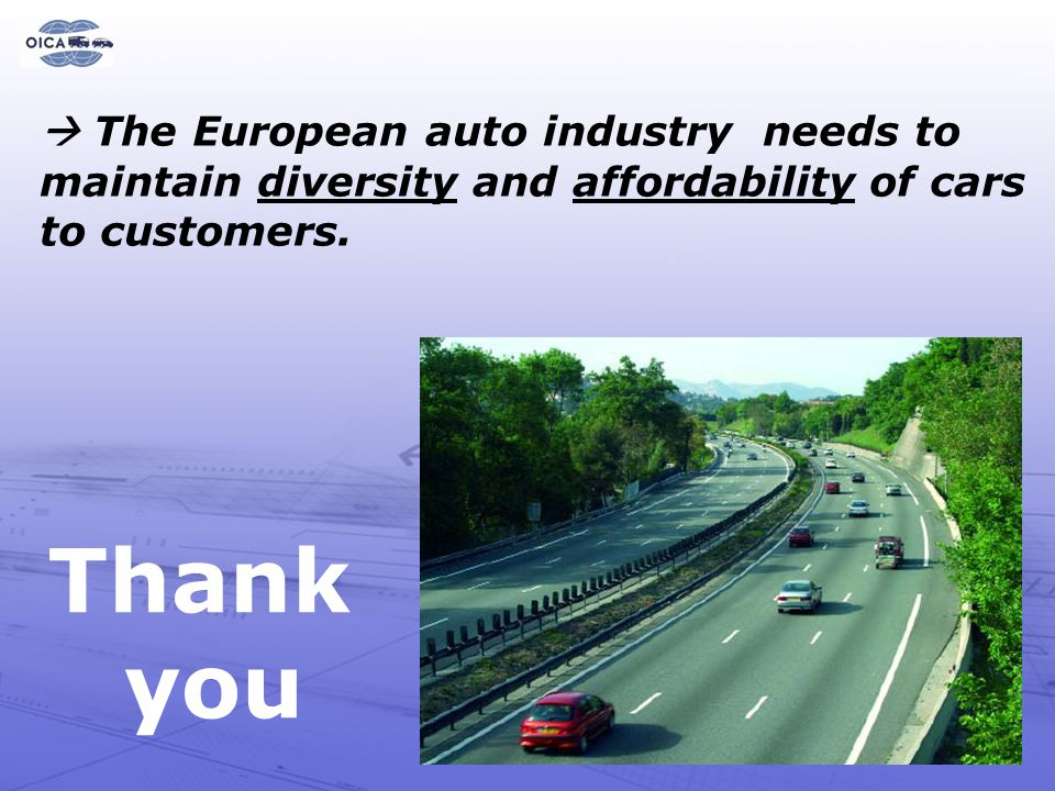  The European auto industry needs to maintain diversity and affordability of cars to customers.