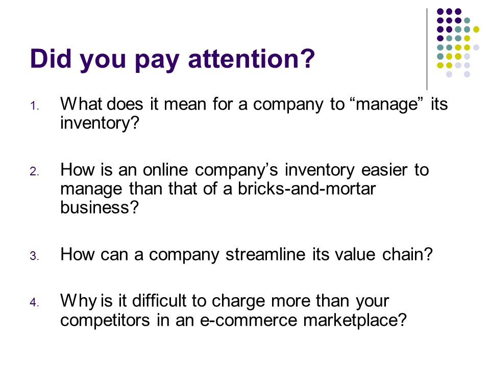 Did you pay attention What does it mean for a company to manage its inventory