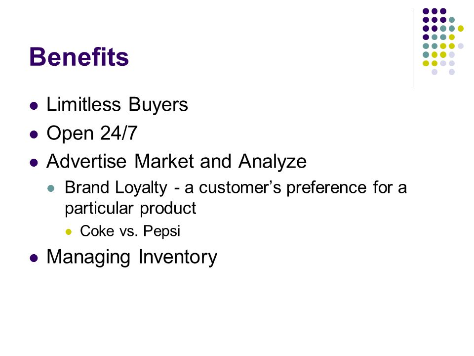 Benefits Limitless Buyers Open 24/7 Advertise Market and Analyze