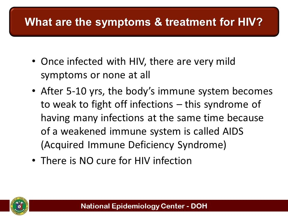 What are the symptoms & treatment for HIV