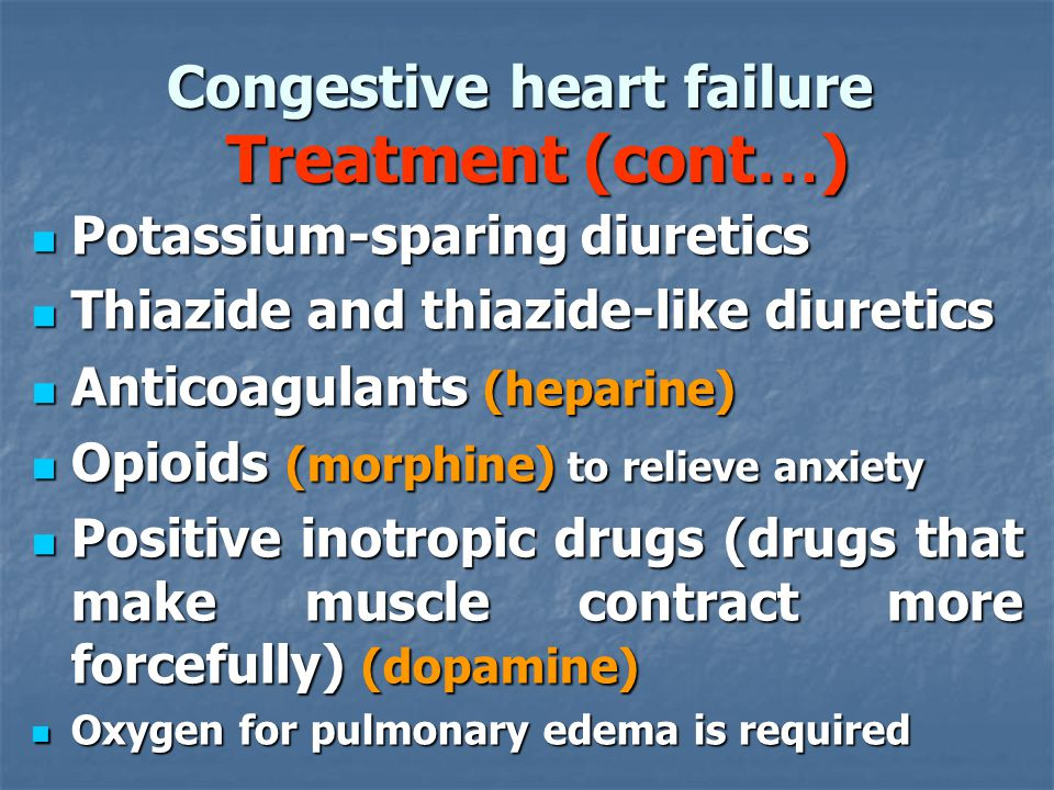 Congestive heart failure Treatment (cont…)