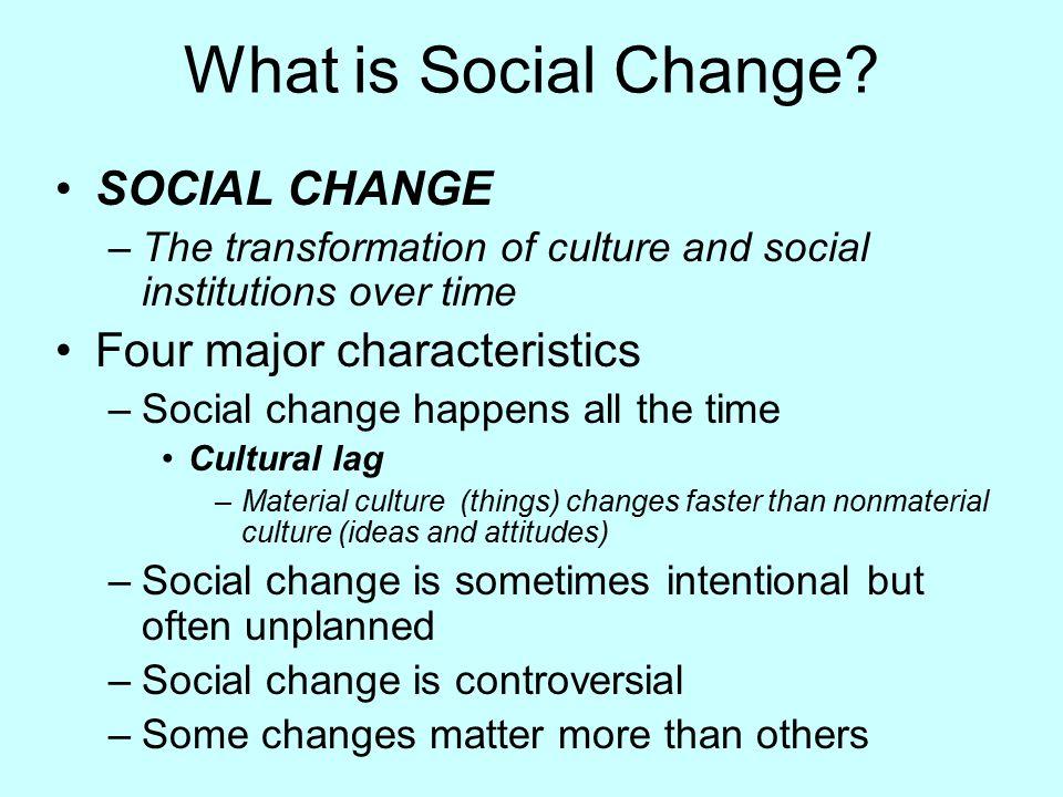 four characteristics of social change