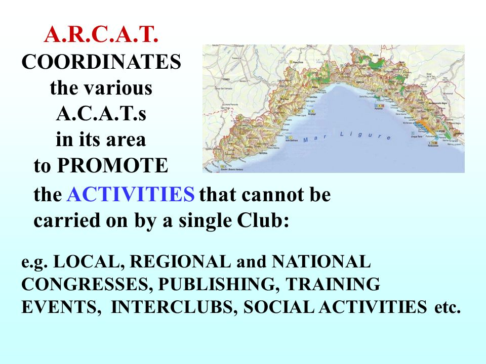 A.R.C.A.T. COORDINATES the various A.C.A.T.s in its area to PROMOTE