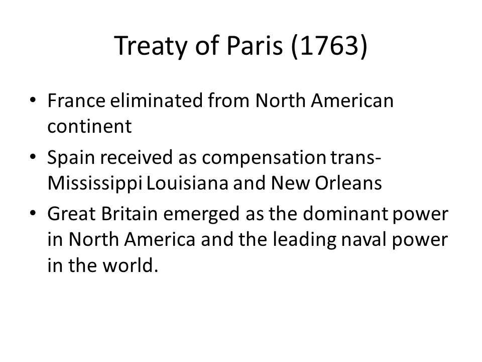 Treaty of Paris (1763) France eliminated from North American continent