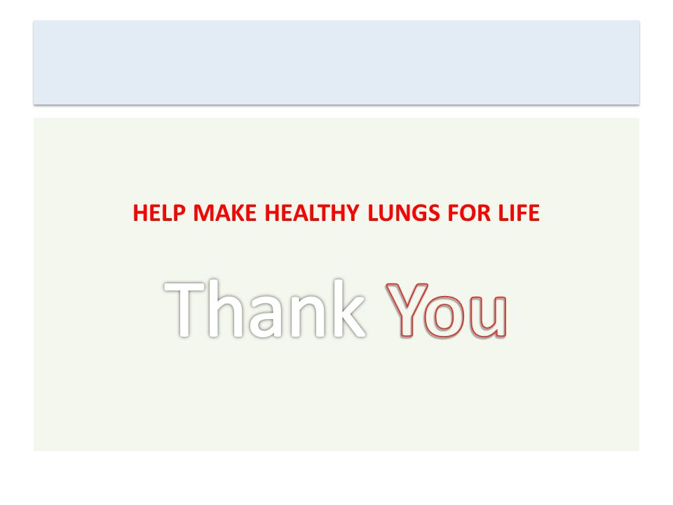 HELP MAKE HEALTHY LUNGS FOR LIFE