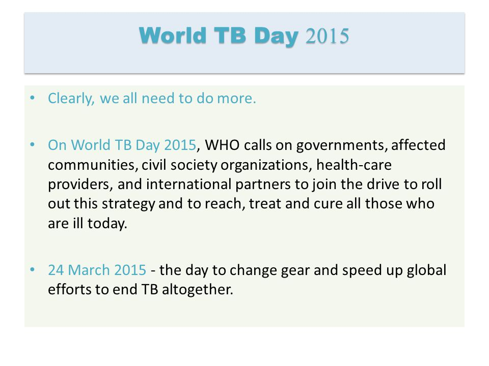 World TB Day 2015 Clearly, we all need to do more.
