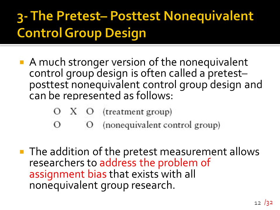 3- The Pretest– Posttest Nonequivalent Control Group Design