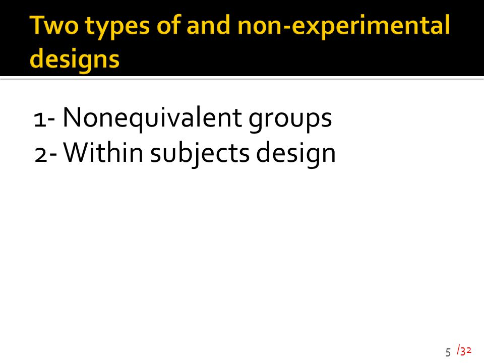 Two types of and n0n-experimental designs