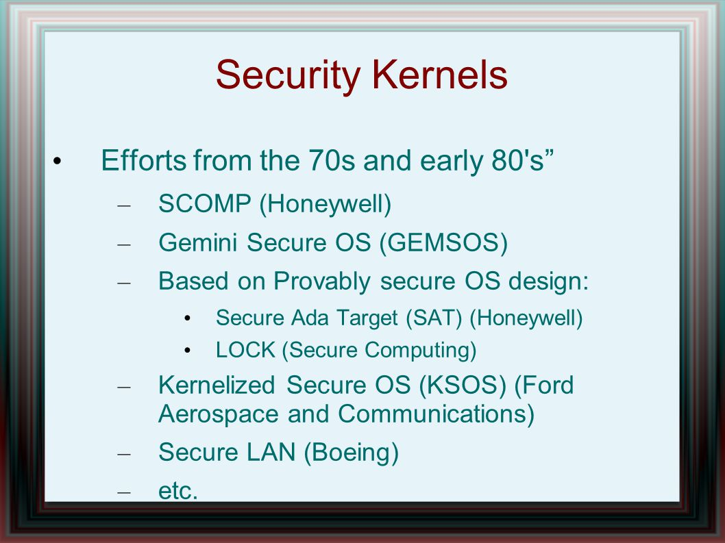 Security Kernels Efforts from the 70s and early 80 s
