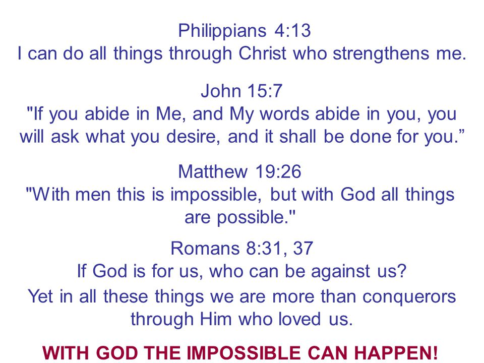 WITH GOD THE IMPOSSIBLE CAN HAPPEN!