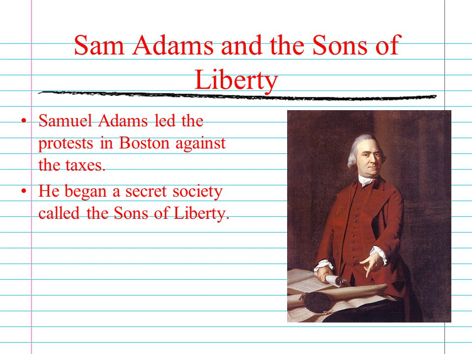 Sam Adams and the Sons of Liberty
