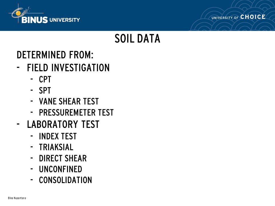SOIL DATA DETERMINED FROM: FIELD INVESTIGATION LABORATORY TEST CPT SPT