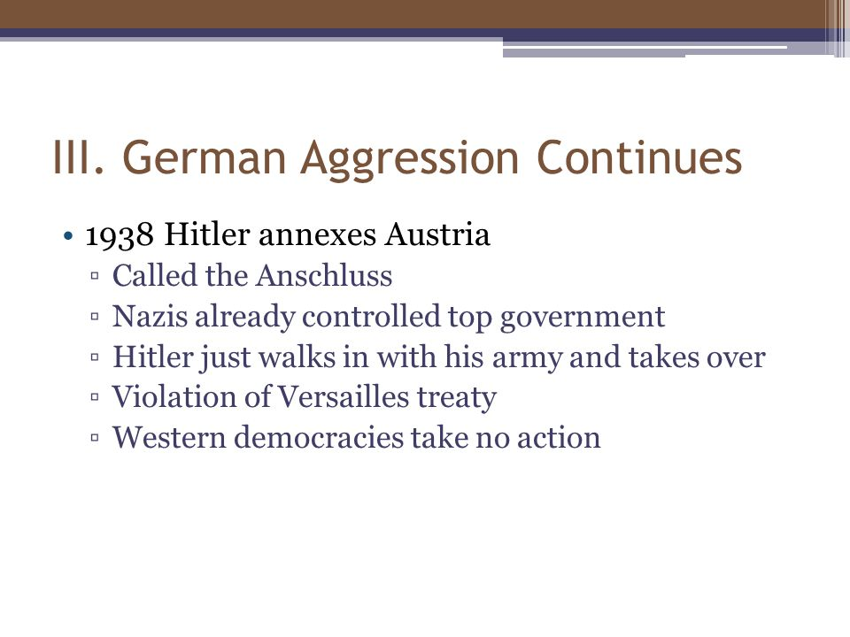 III. German Aggression Continues