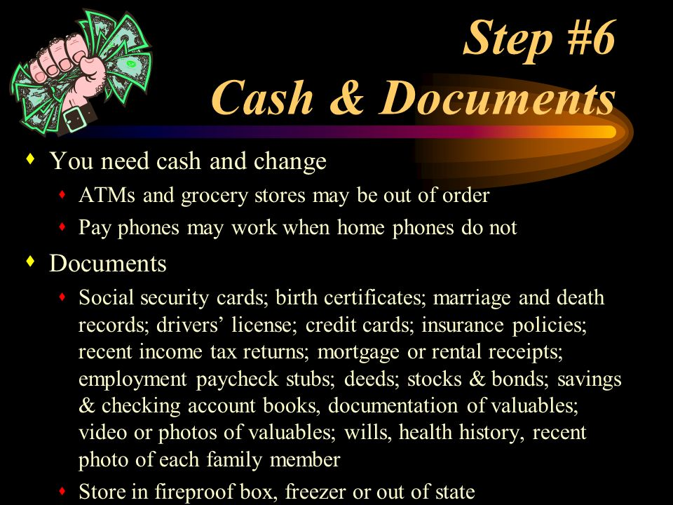 Step #6 Cash & Documents You need cash and change Documents