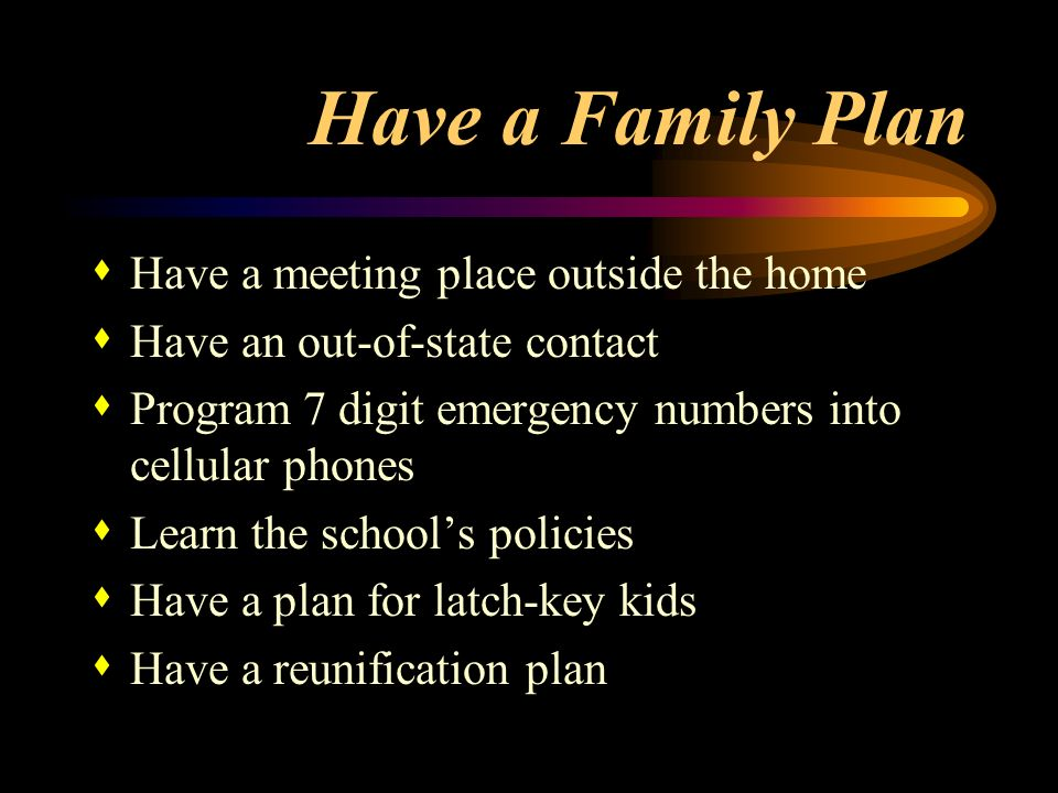 Have a Family Plan Have a meeting place outside the home