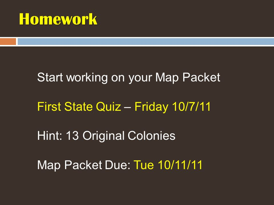 Homework Start working on your Map Packet