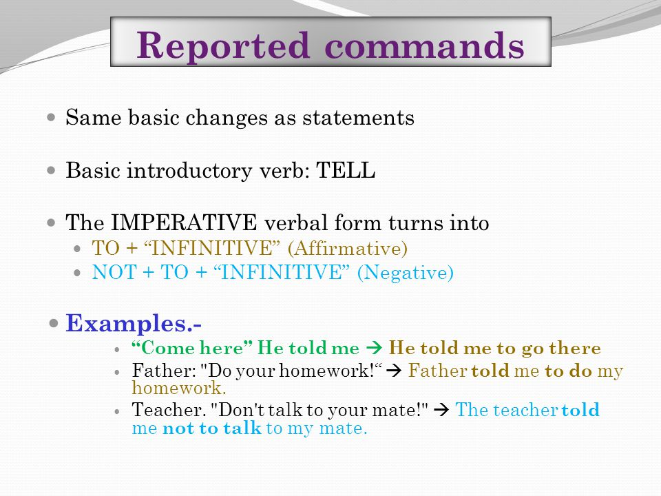 Reported commands Examples.- Same basic changes as statements