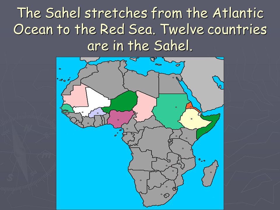 The Sahel stretches from the Atlantic Ocean to the Red Sea