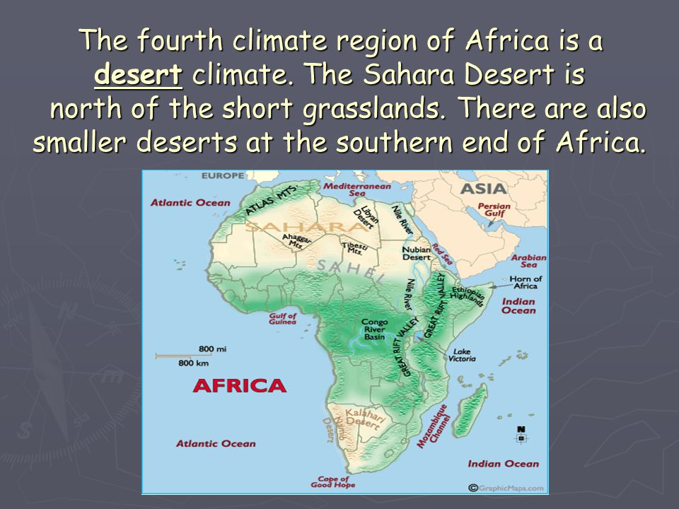 The fourth climate region of Africa is a desert climate