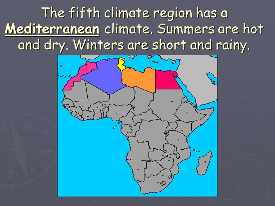 The fifth climate region has a Mediterranean climate