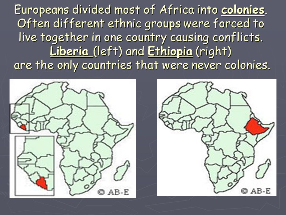 Europeans divided most of Africa into colonies