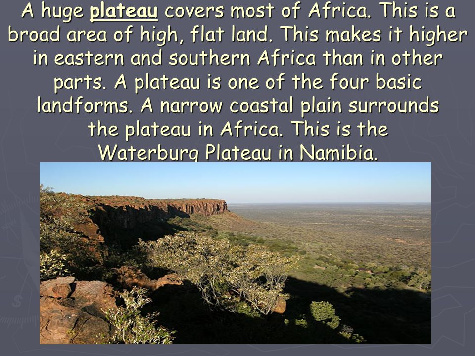 A huge plateau covers most of Africa