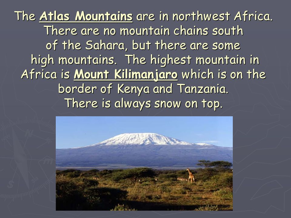 The Atlas Mountains are in northwest Africa