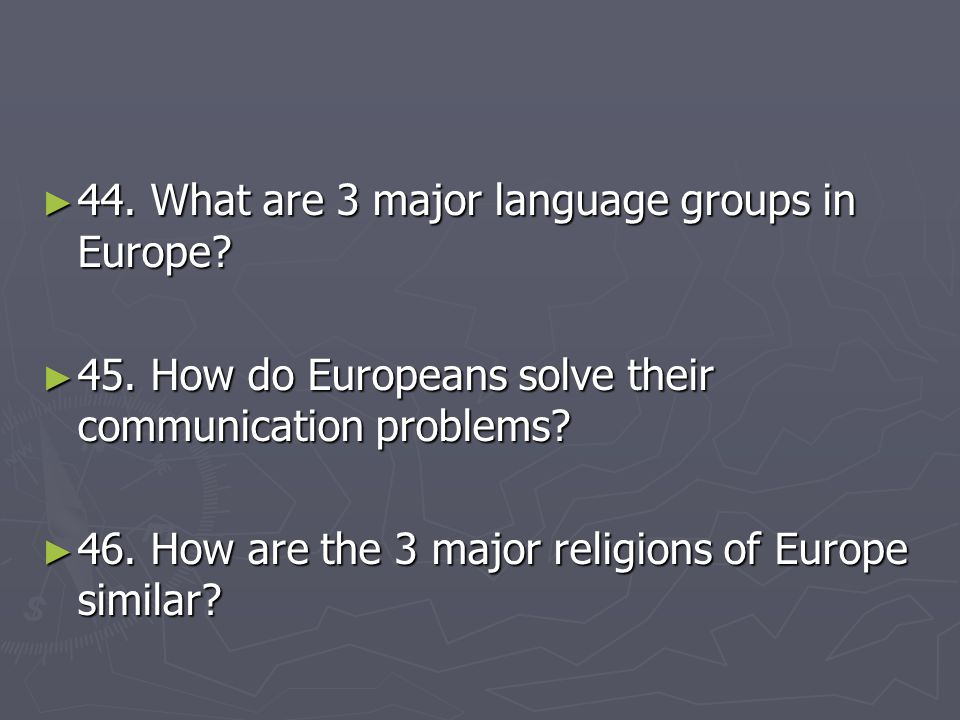 44. What are 3 major language groups in Europe
