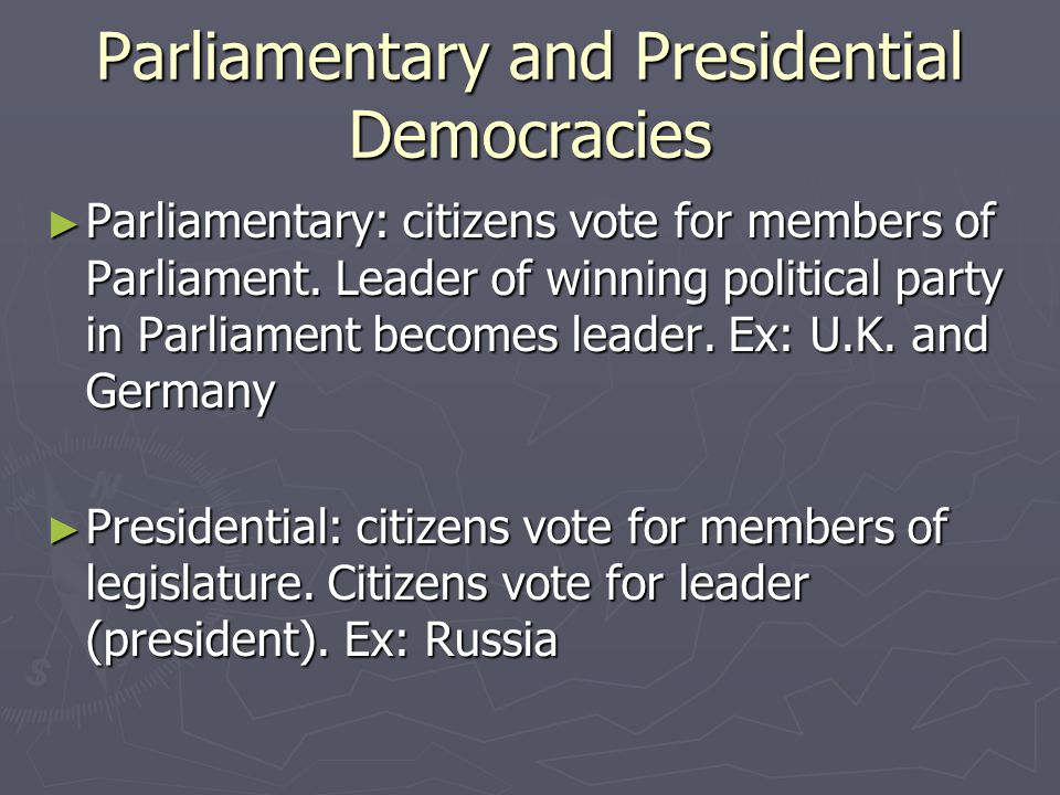Parliamentary and Presidential Democracies