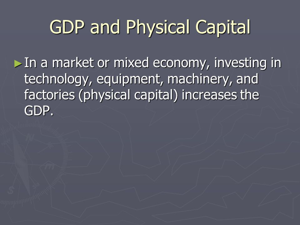 GDP and Physical Capital